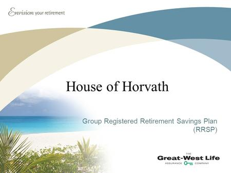 House of Horvath Group Registered Retirement Savings Plan (RRSP)