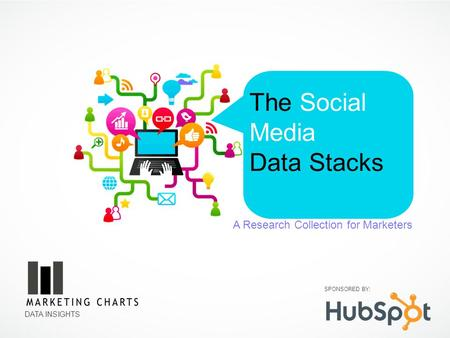 SPONSORED BY: DATA INSIGHTS A Research Collection for Marketers The Social Media Data Stacks.