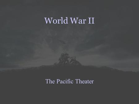 World War II The Pacific Theater. Japan's Strategic Objectives  Seize critical natural resource areas  Establish defensive perimeter  Sue for peace.