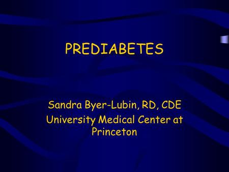 Sandra Byer-Lubin, RD, CDE University Medical Center at Princeton