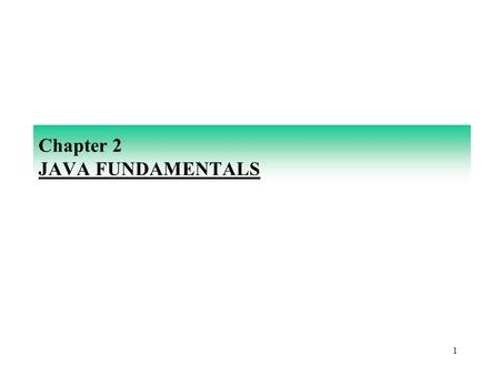 1 Chapter 2 JAVA FUNDAMENTALS. 2 THE PARTS OF A JAVA PROGRAM // Program by: L. Thompson // A simple Java program that displays the message // Have a good.