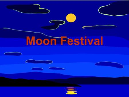 Moon Festival. The origin of Moon Festival Moon Festival Legend Mid-of the Mid Autumn FestivalLegend Mid-of the Mid Autumn Festival (From YOUTUBE)YOUTUBE.