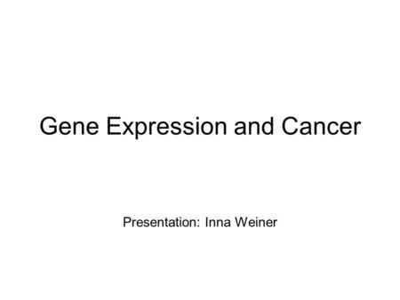 Gene Expression and Cancer