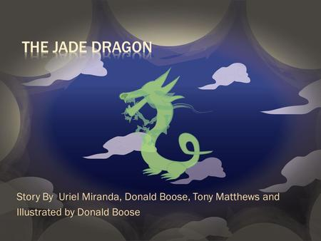 Story By Uriel Miranda, Donald Boose, Tony Matthews and Illustrated by Donald Boose.