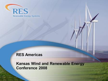RES Americas Kansas Wind and Renewable Energy Conference 2008.