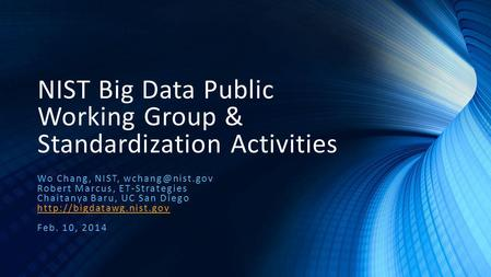 NIST Big Data Public Working Group & Standardization Activities
