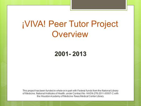 ¡VIVA! Peer Tutor Project Overview