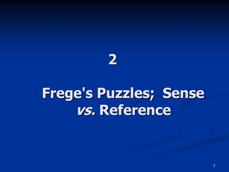 1 2 Frege's Puzzles; Sense vs. Reference. 2 Teaching Assistants Brenden MURPHY Brenden MURPHY office h:12:00-1:00pm Paterson.