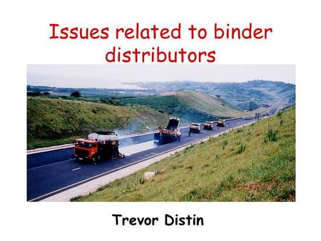 Issues related to binder distributors Trevor Distin.