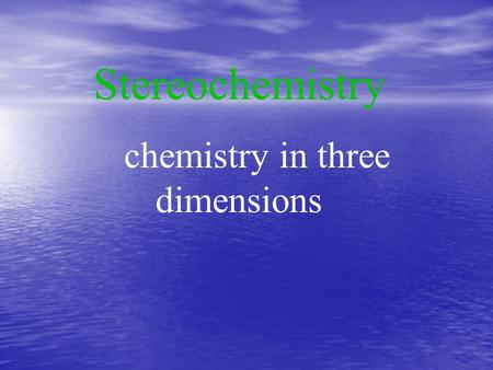 chemistry in three dimensions