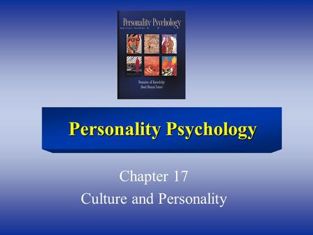 Chapter 17 Culture and Personality Personality Psychology.