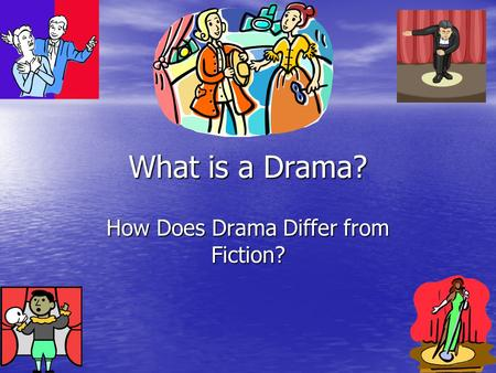 How Does Drama Differ from Fiction?