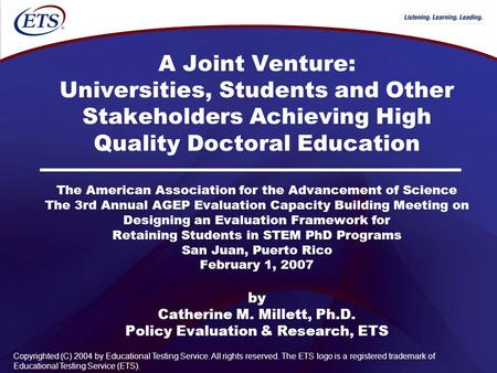 A Joint Venture: Universities, Students and Other Stakeholders Achieving High Quality Doctoral Education The American Association for the Advancement of.
