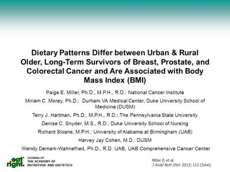 JOURNAL OF THE ACADEMY OF NUTRITION AND DIETETICS Miller P, et al. J Acad Nutr Diet. 2012; 112 (June). Dietary Patterns Differ between Urban & Rural Older,