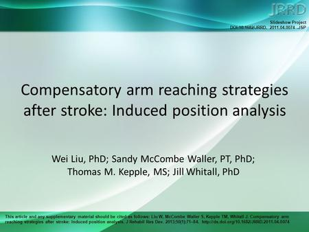 This article and any supplementary material should be cited as follows: Liu W, McCombe Waller S, Kepple TM, Whitall J. Compensatory arm reaching strategies.