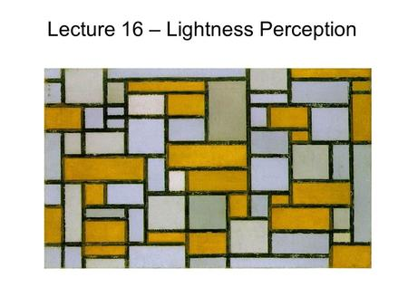 Lecture 16 – Lightness Perception