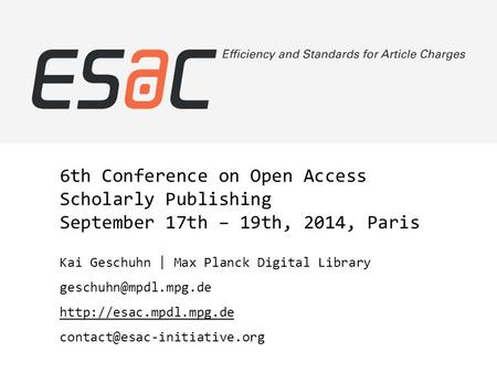 6th Conference on Open Access Scholarly Publishing September 17th – 19th, 2014, Paris Kai Geschuhn | Max Planck Digital Library