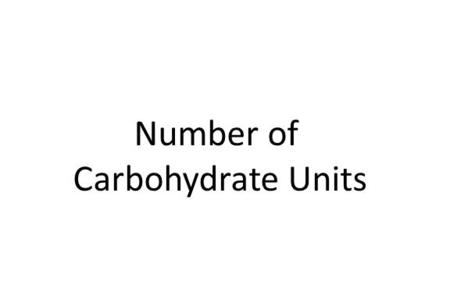 Number of Carbohydrate Units. Monosaccharides = single unit Disaccharides = two units Oligiosaccharide = 3-10 units Polysaccharide = 11+ units Bonus: