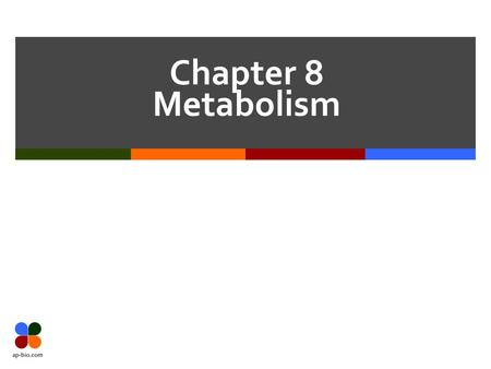 Chapter 8 Metabolism. Slide 2 of 50 Questions  How does 2 nd law of thermodynamics explain diffusion?  What is a catabolic process?  What is an anabolic.
