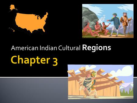 American Indian Cultural Regions.  Why did the first Americans migrate to North and South America?  Where did they settle?  What type of environments.
