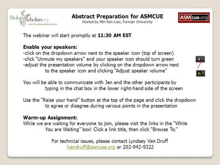Abstract Preparation for ASMCUE Hosted by Min-Ken Liao, Furman University The webinar will start promptly at 11:30 AM EST Enable your speakers: -click.