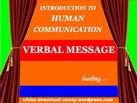 WHAT IS VERBAL MESSAGE? 3 TYPES OF VERBAL MESSAGE 4.