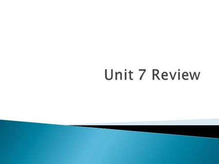 Unit 7 Review.