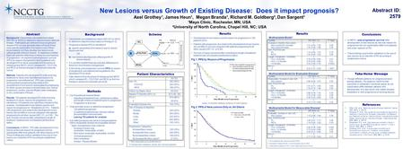 New Lesions versus Growth of Existing Disease: Does it impact prognosis? Axel Grothey¹, James Heun¹, Megan Branda¹, Richard M. Goldberg², Dan Sargent¹.