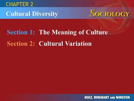 Section 1: The Meaning of Culture Section 2: Cultural Variation