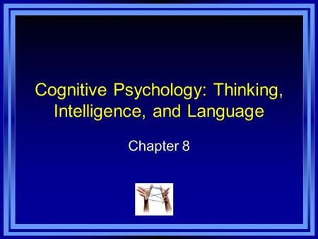 Cognitive Psychology: Thinking, Intelligence, and Language