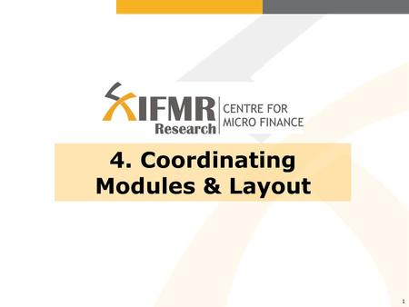1 4. Coordinating Modules & Layout. 2 A.A good introduction B.Choosing the order of modules C.Streamlining your instrument D.Question layout and formatting.