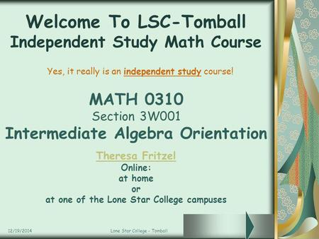 Welcome To LSC-Tomball Independent Study Math Course
