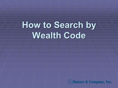 How to Search by Wealth Code. Many records on Criss+Cross Plus® Real Estate contain a wealth rating. A wealth rating represents the median income for.