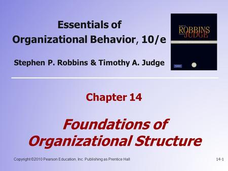 Copyright ©2010 Pearson Education, Inc. Publishing as Prentice Hall 14-1 Essentials of Organizational Behavior, 10/e Stephen P. Robbins & Timothy A. Judge.