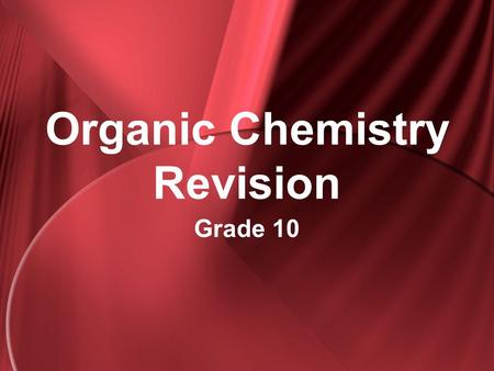 Organic Chemistry Revision Grade 10. What is crude oil? It is a mixture of hydrocarbons.