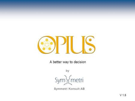 By V 1.5 A better way to decision by Symmetri Konsult AB.