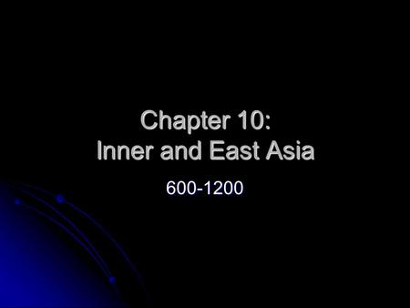 Chapter 10: Inner and East Asia