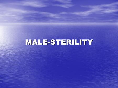 MALE-STERILITY. Several forms of pollination control 1.Manual emasculation 2.Use of male sterility 3.Use of self-incompatibility 4.Use of male gametocides.