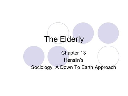 Chapter 13 Henslin's Sociology: A Down To Earth Approach