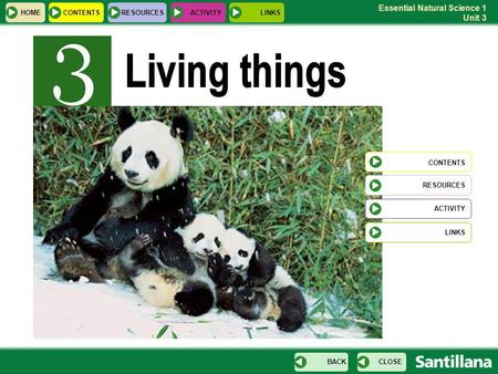 Essential Natural Science 1 Unit 3 HOME RESOURCES CONTENTS CLOSEBACK CONTENTS ACTIVITYLINKS ACTIVITY LINKS.