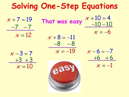 Solving One-Step Equations That was easy More Solving One-Step Equations Asi de Facil.