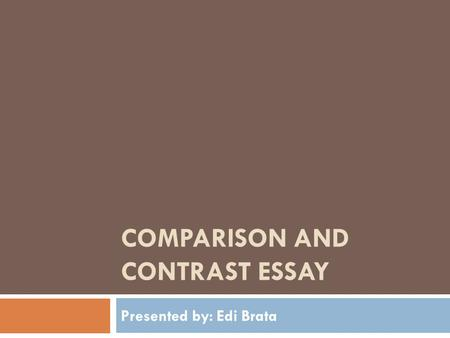 COMPARISON AND CONTRAST ESSAY