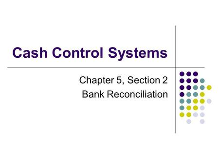 Chapter 5, Section 2 Bank Reconciliation