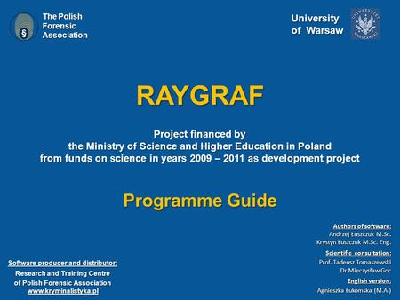 RAYGRAF Project financed by the Ministry of Science and Higher Education in Poland from funds on science in years 2009 – 2011 as development project Software.
