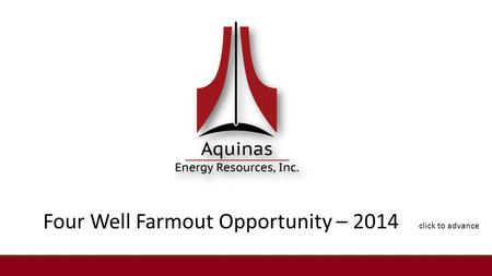 Four Well Farmout Opportunity – 2014 click to advance.