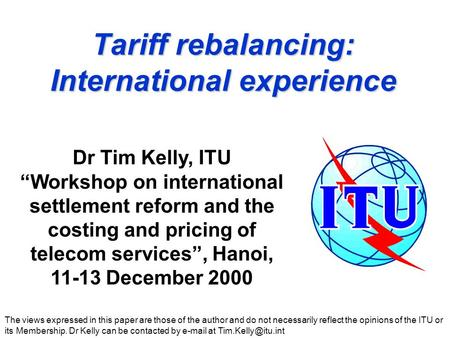 Tariff rebalancing: International experience The views expressed in this paper are those of the author and do not necessarily reflect the opinions of the.