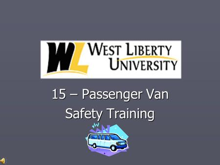 15 – Passenger Van Safety Training