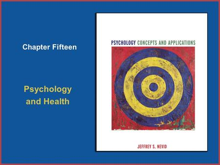 Copyright © Houghton Mifflin Company. All rights reserved. 15–1 Chapter Fifteen Psychology and Health.