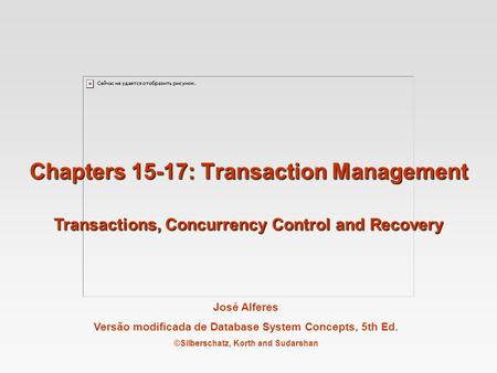 Chapters 15-17: Transaction Management