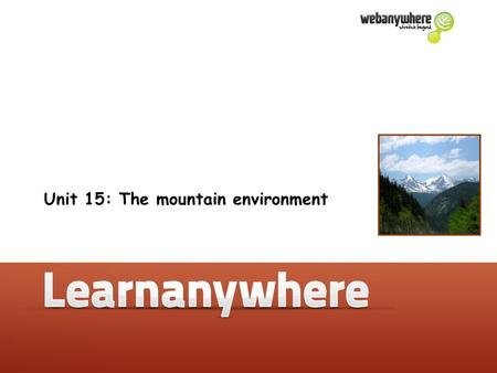 Unit 15: The mountain environment